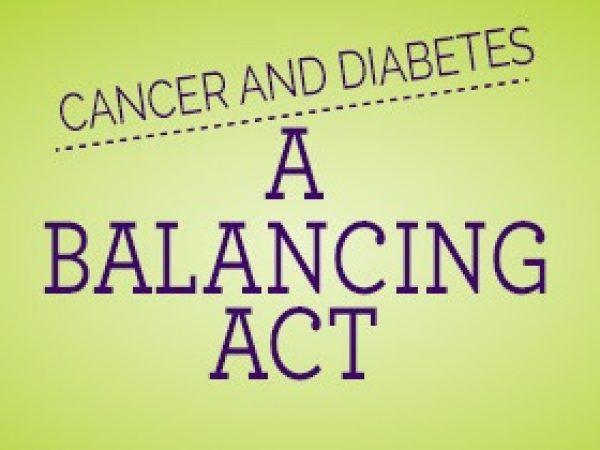 Balancing Diabetes and Cancer