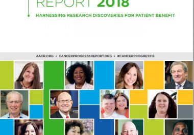 AACR Cancer Progress Report 2018: Harnessing Research Discoveries for Patient Benefit