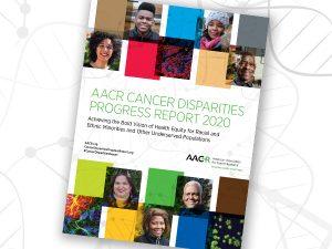 AACR Cancer Disparities Progress Report