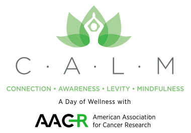 CALM: A Day of Wellness with the AACR