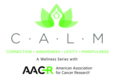 C.A.L.M || A Wellness Series with the AACR
