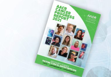 AACR Releases Cancer Progress Report 2021